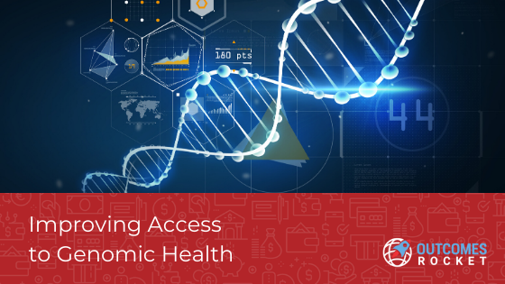Improving Access to Genomic Health