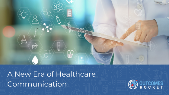 A New Era of Healthcare Communication