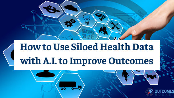 Using Siloed Data with AI to Improve Outcomes