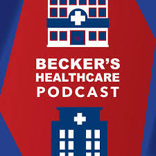 Becker's Healthcare Podcast image