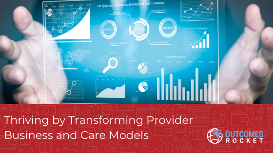 Thriving by Transforming Provider Business and Care Models