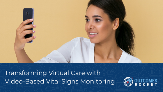Virtual Care with Video Based Monitoring for Improved Healthcare Outcomes